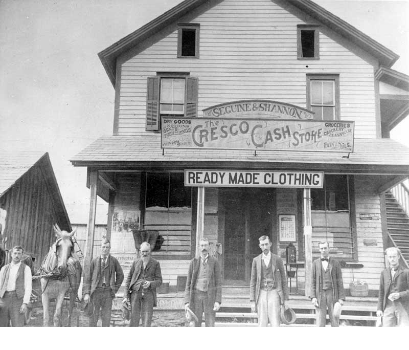 "Seguine & Shannon was called ""The Cresco Cash Store"" when it opened in 1891. In addition to ready-made clothing, it sold dry goods, notions, gents furnishings, window shades, groceries, crockery, glassware, paints and oils."