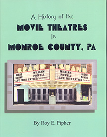 A History of the Movie Theatres in Monroe County, Pa.