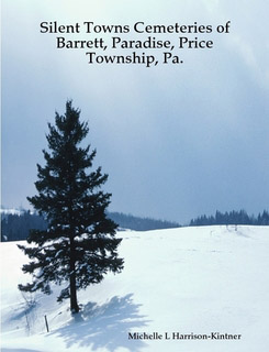 Silent Towns: Cemeteries of Barrett, Pocono and Price Townships