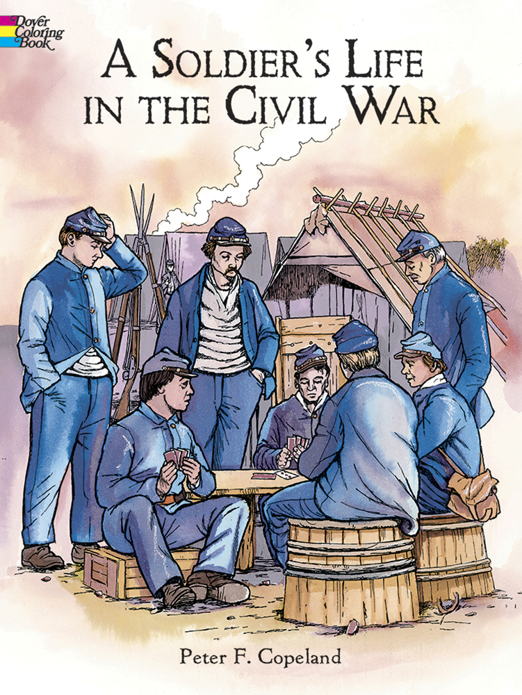 A Soldier's Life in the Civil War Coloring Book