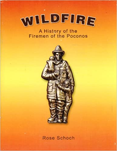 Wildfire: A History of Firemen in the Poconos