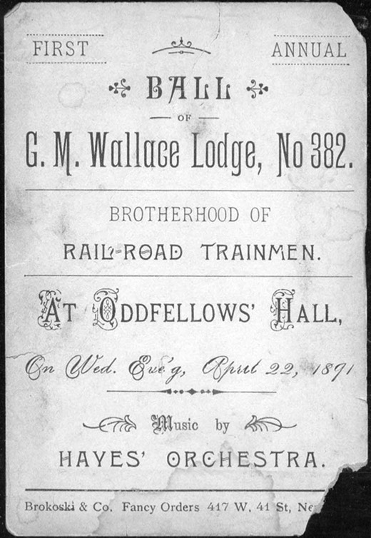 Ticket to the first ball of G.M. Wallace Lodge, No. 382, Brotherhood of Railroad Trainmen at Oddfellows Hall on April 22, 1891.