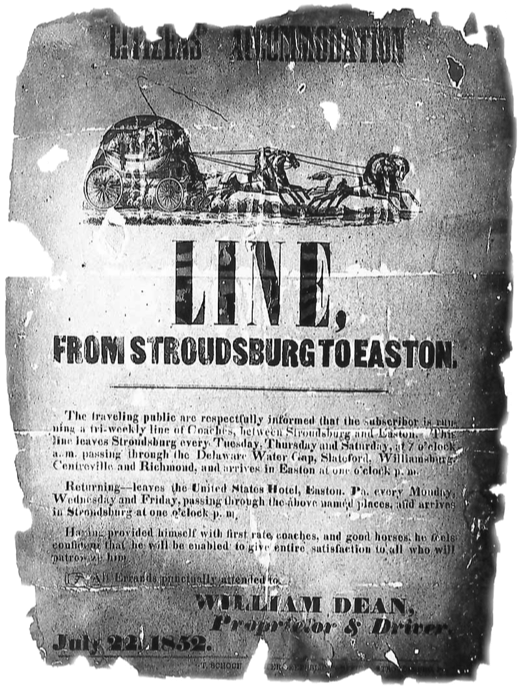 A stagecoach poster from July 22, 1852 advertised that the line took passengers from Stroudsburg to Easton three times a week. Travel time: Six hours.